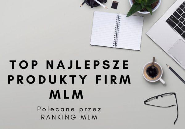 Produkty firm MLM polecane przez Ranking MLM